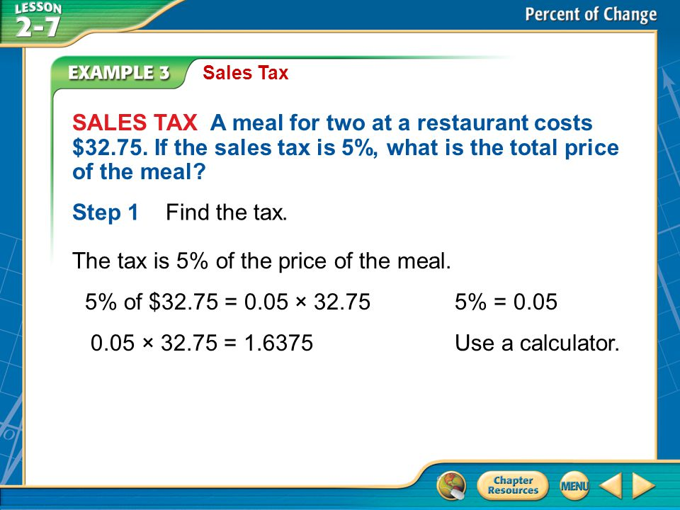 The tax is 5% of the price of the meal.
