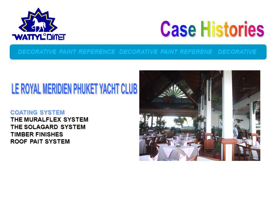 Case Histories LE ROYAL MERIDIEN PHUKET YACHT CLUB