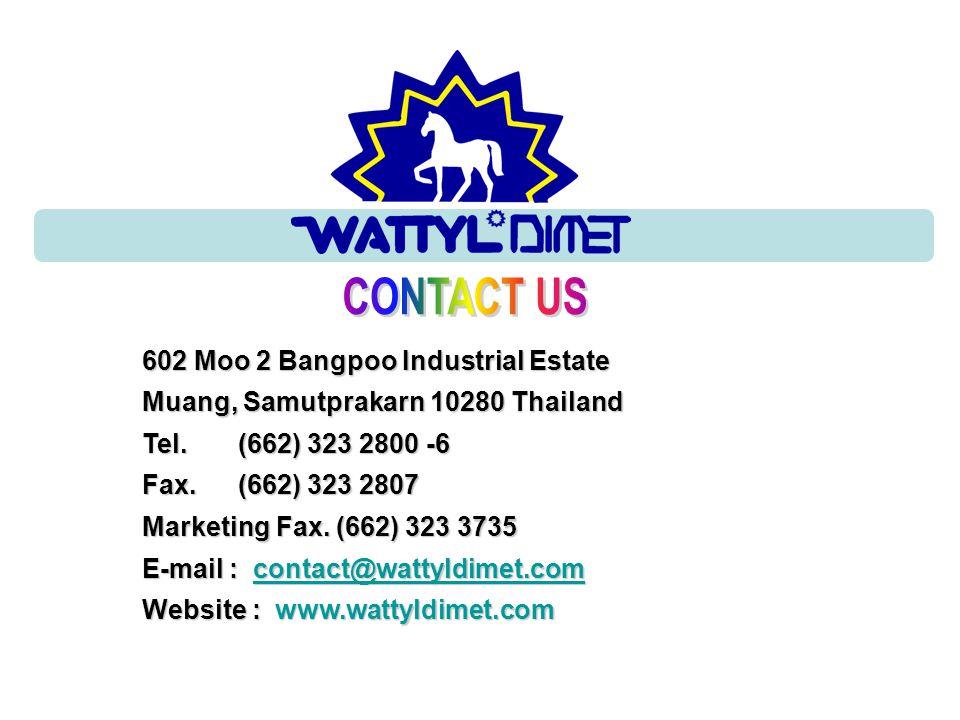 CONTACT US 602 Moo 2 Bangpoo Industrial Estate