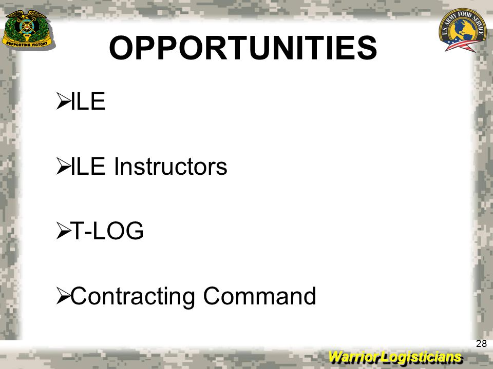 OPPORTUNITIES ILE ILE Instructors T-LOG Contracting Command