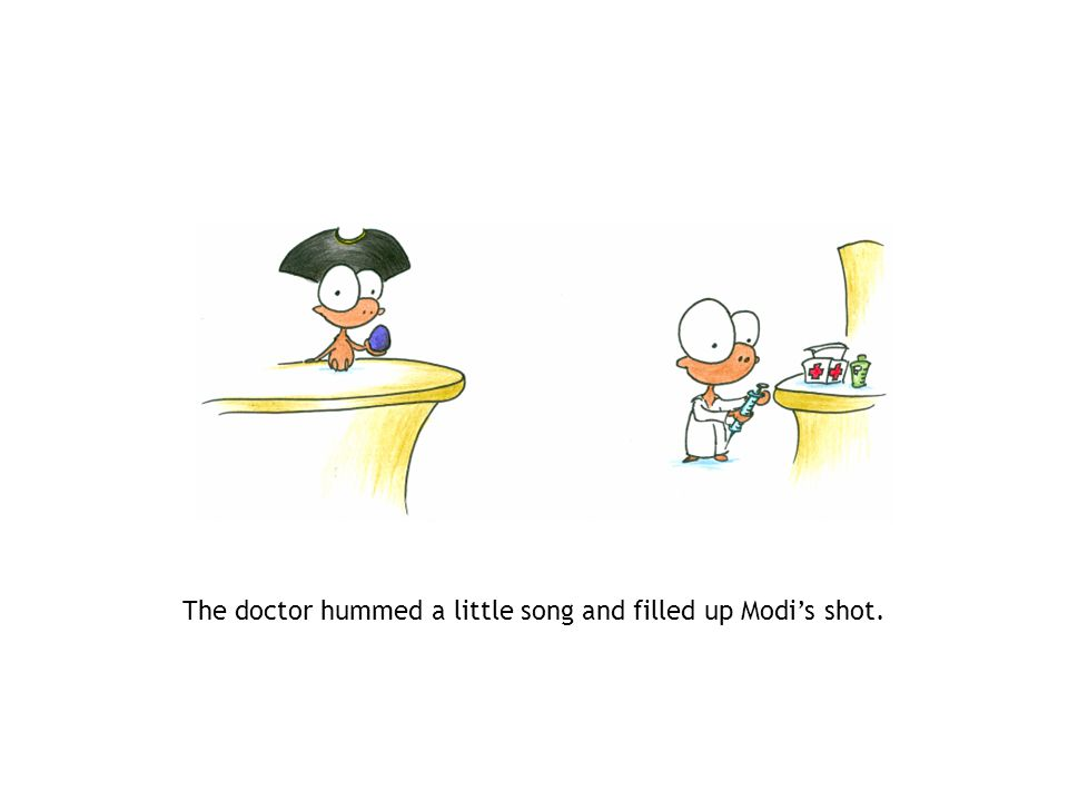 The doctor hummed a little song and filled up Modi's shot.