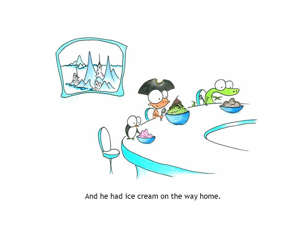 And he had ice cream on the way home.