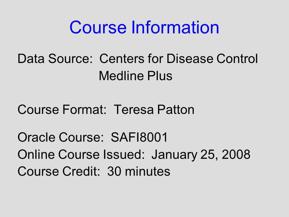 Course Information Data Source: Centers for Disease Control