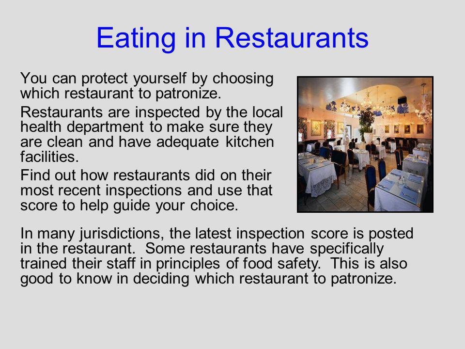 Eating in Restaurants You can protect yourself by choosing which restaurant to patronize.