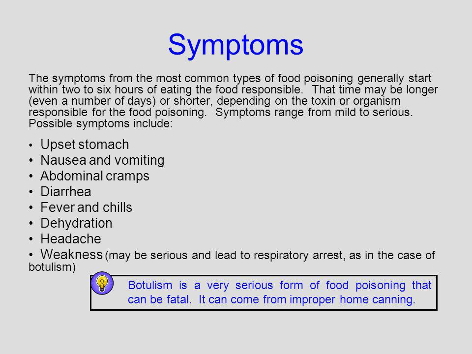 Symptoms Nausea and vomiting Abdominal cramps Diarrhea