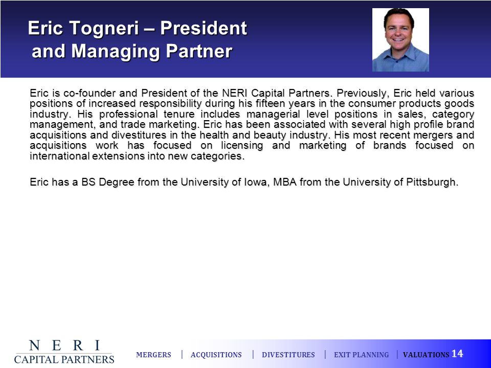 Eric Togneri – President and Managing Partner