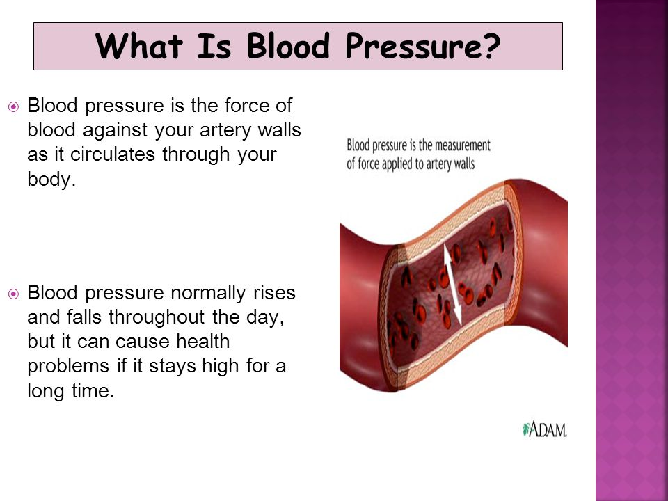 What Is Blood Pressure Blood pressure is the force of blood against your artery walls as it circulates through your body.