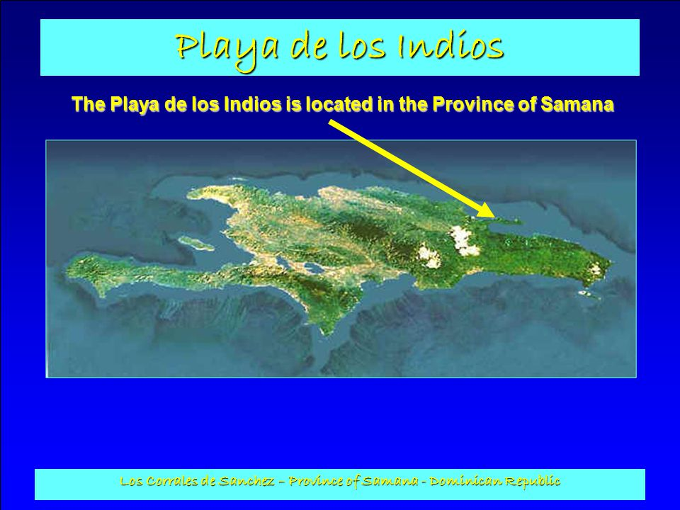 The Playa de los Indios is located in the Province of Samana