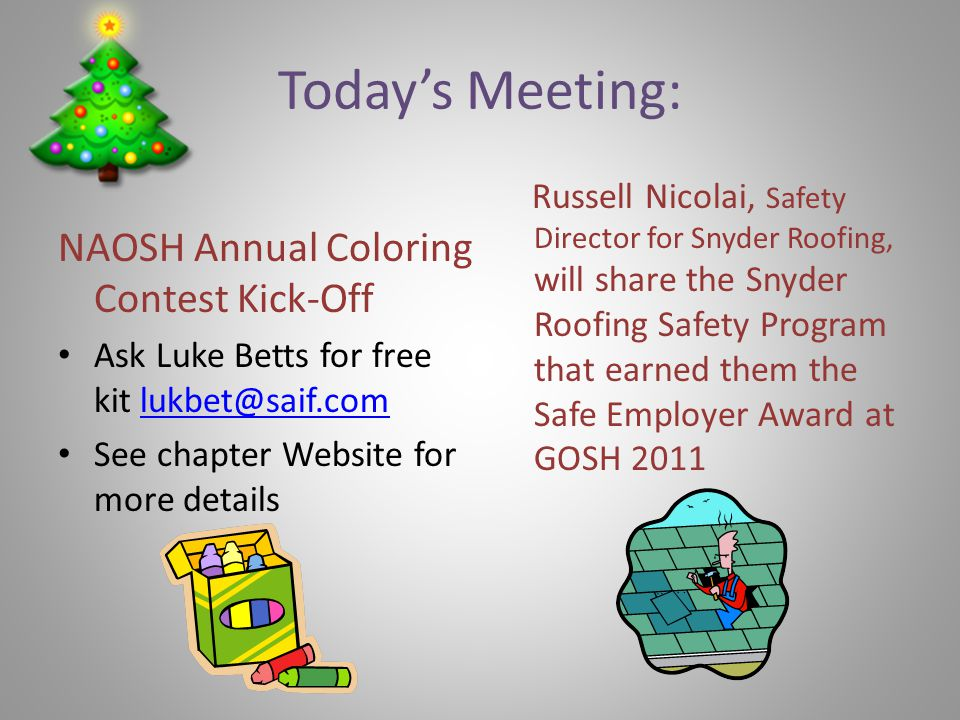 Today's Meeting: NAOSH Annual Coloring Contest Kick-Off