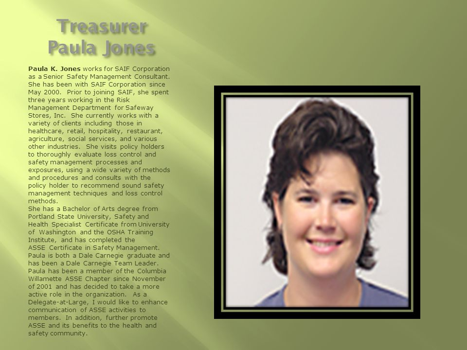 Treasurer Paula Jones Paula K. Jones works for SAIF Corporation