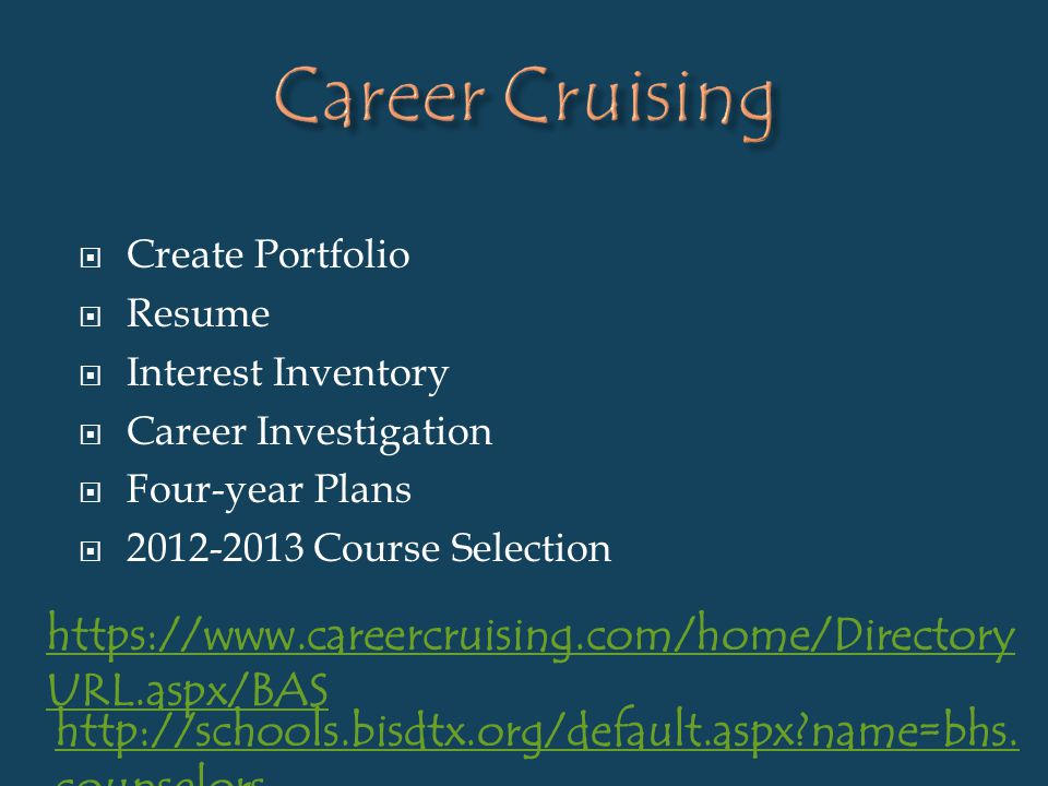 Career Cruising Create Portfolio. Resume. Interest Inventory. Career Investigation. Four-year Plans.