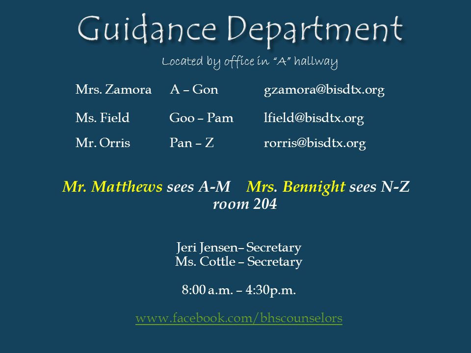 Guidance Department Mr. Matthews sees A-M Mrs. Bennight sees N-Z