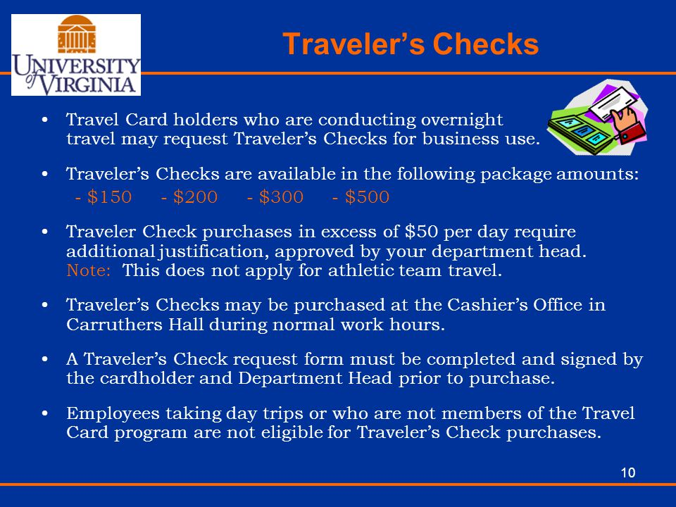 Traveler's Checks Travel Card holders who are conducting overnight travel may request Traveler's Checks for business use.