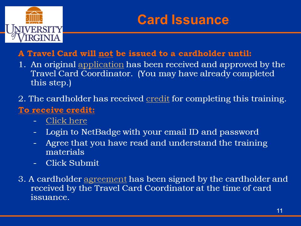 Card Issuance A Travel Card will not be issued to a cardholder until: