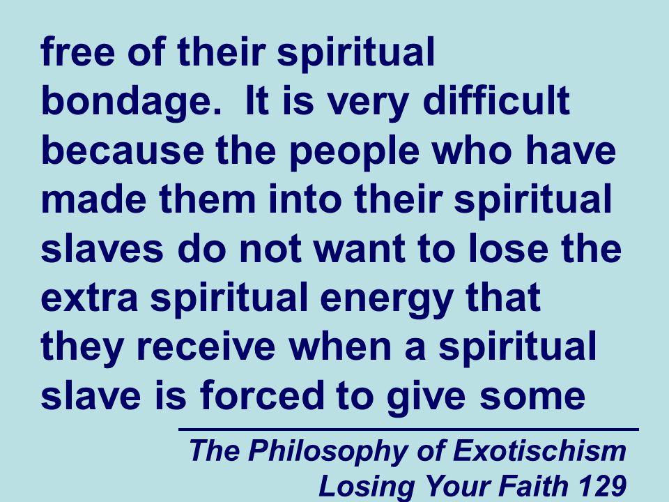 free of their spiritual bondage