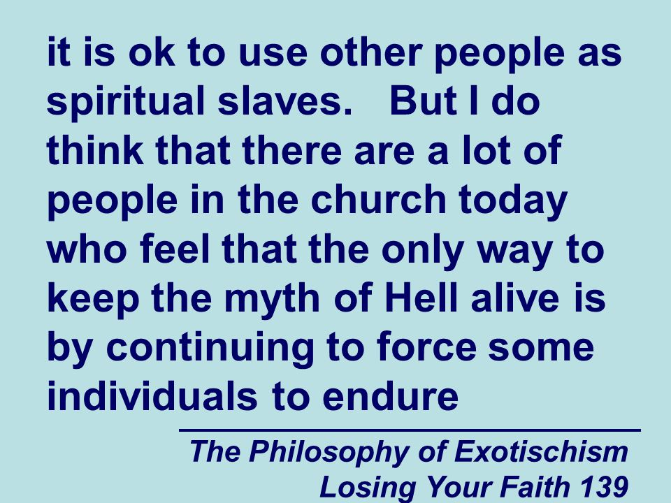 it is ok to use other people as spiritual slaves