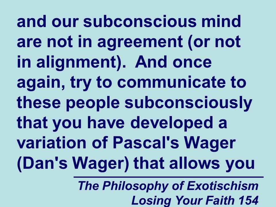 and our subconscious mind are not in agreement (or not in alignment)