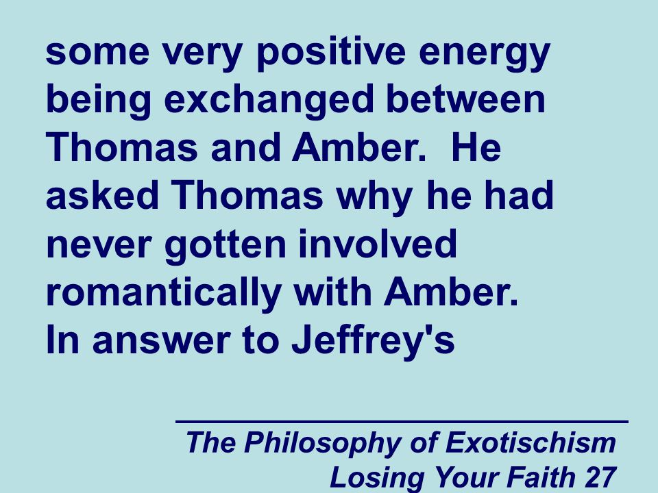 some very positive energy being exchanged between Thomas and Amber