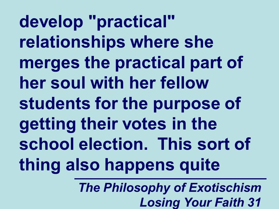 develop practical relationships where she merges the practical part of her soul with her fellow students for the purpose of getting their votes in the school election. This sort of thing also happens quite