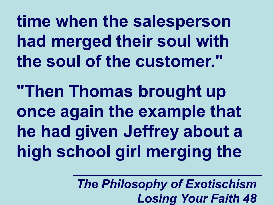 time when the salesperson had merged their soul with the soul of the customer.