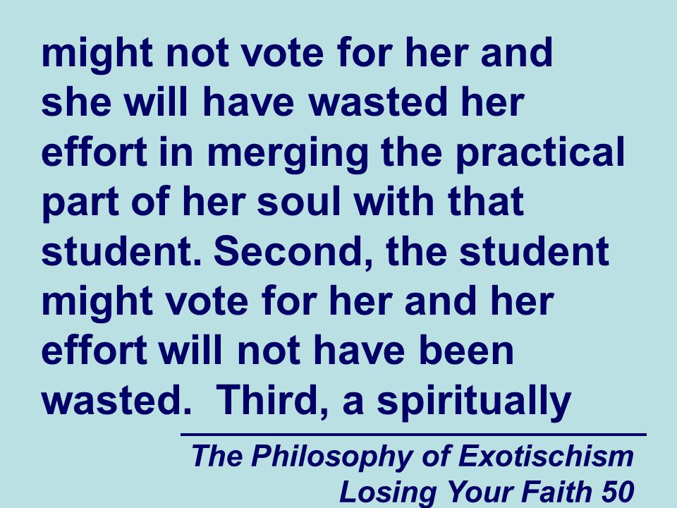 might not vote for her and she will have wasted her effort in merging the practical part of her soul with that student.