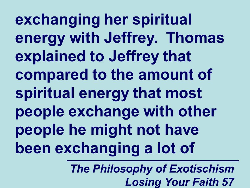 exchanging her spiritual energy with Jeffrey