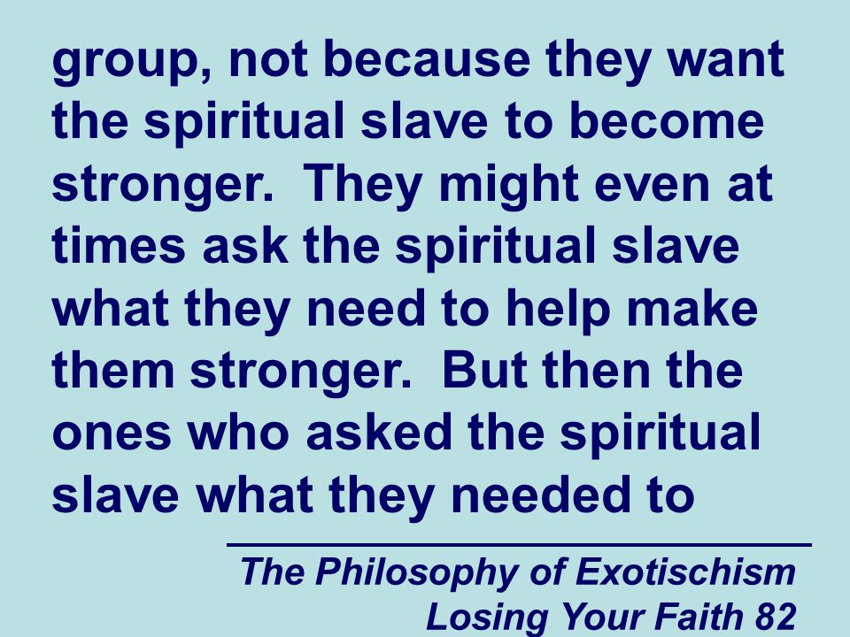 group, not because they want the spiritual slave to become stronger