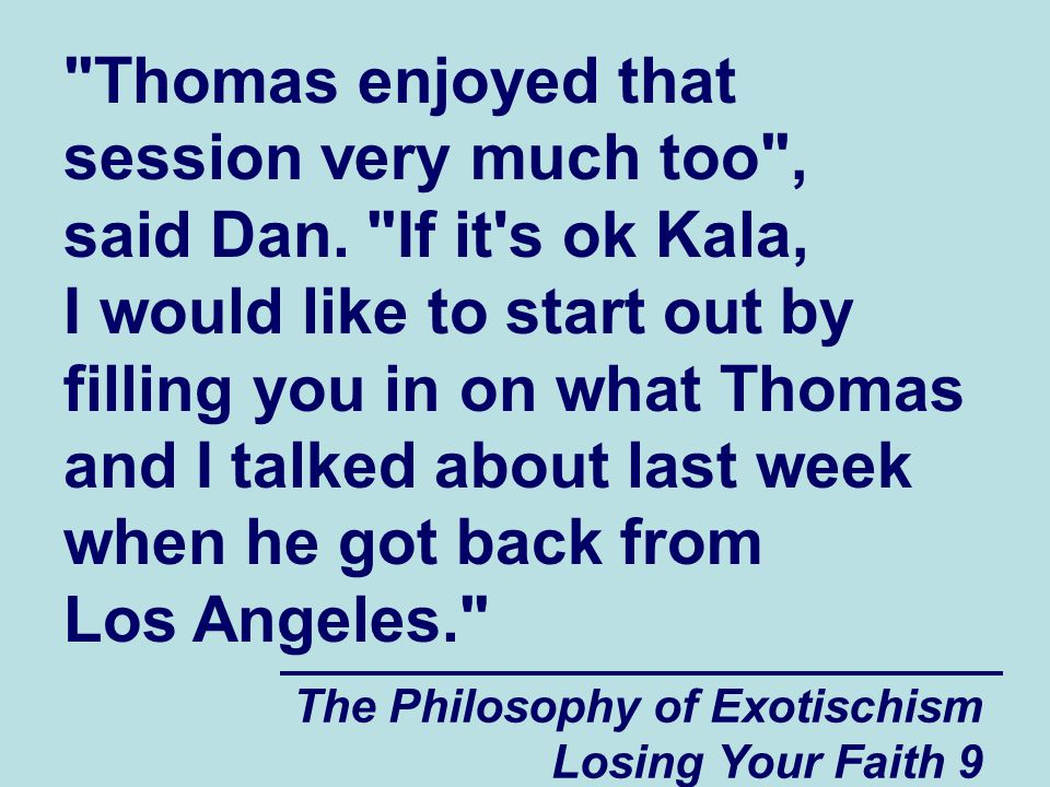 Thomas enjoyed that session very much too , said Dan