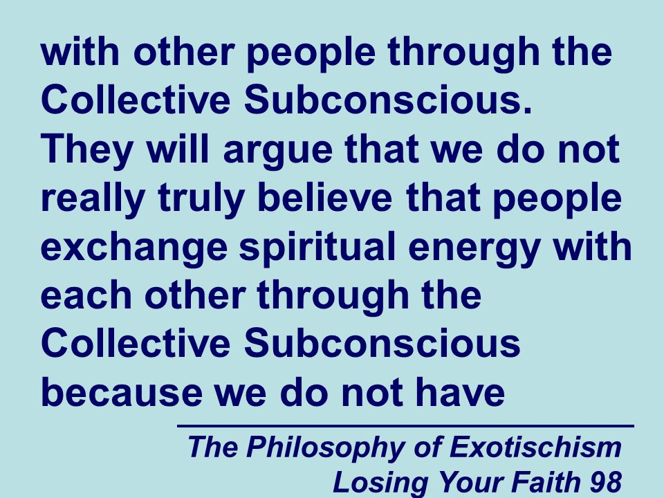 with other people through the Collective Subconscious