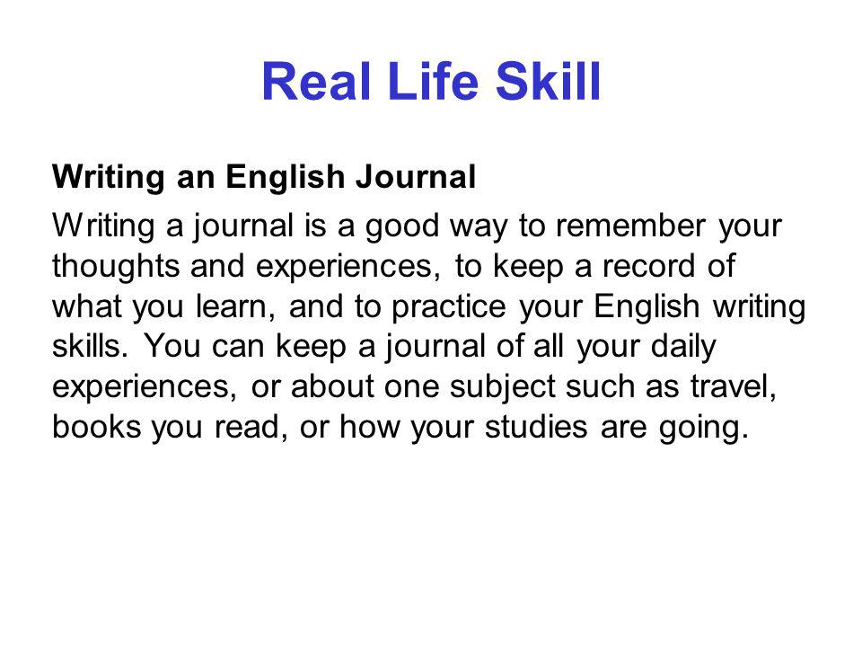 Real Life Skill Writing an English Journal