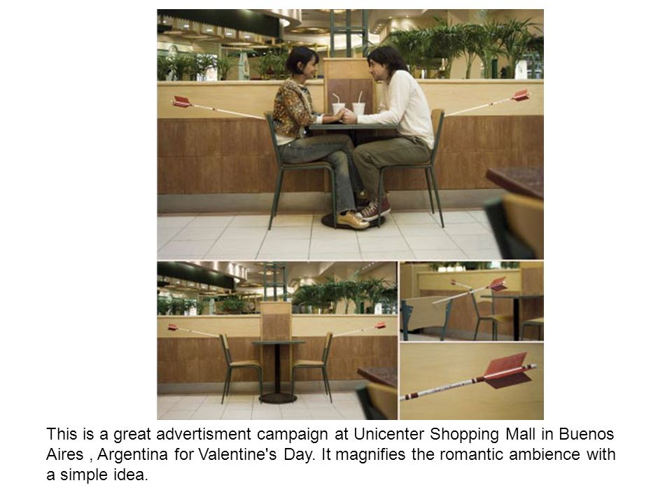This is a great advertisment campaign at Unicenter Shopping Mall in Buenos Aires , Argentina for Valentine s Day.