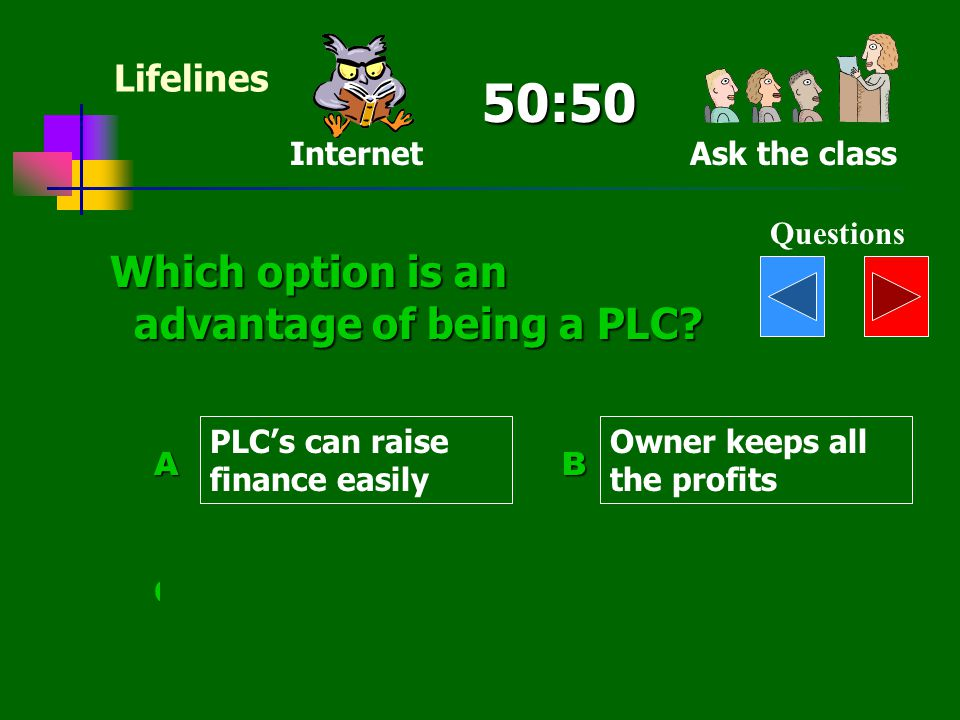 50:50 Which option is an advantage of being a PLC Lifelines Internet