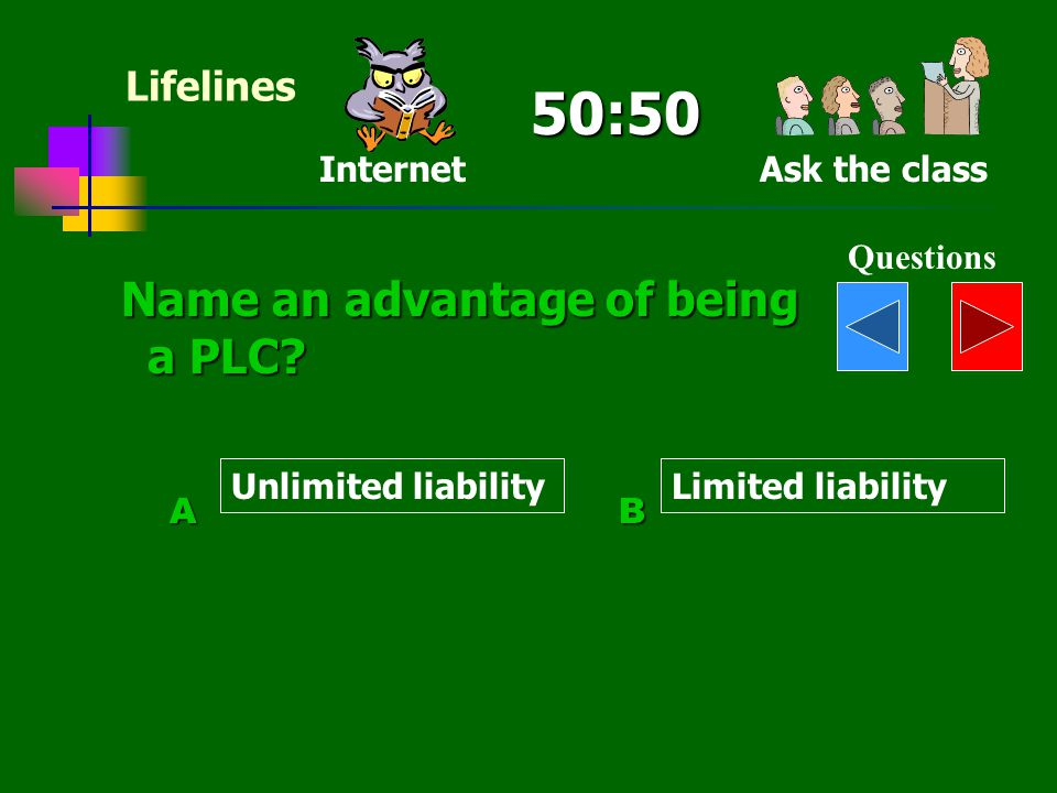 50:50 Name an advantage of being a PLC Lifelines Internet