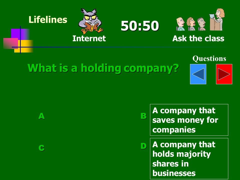 50:50 What is a holding company Lifelines Internet Ask the class