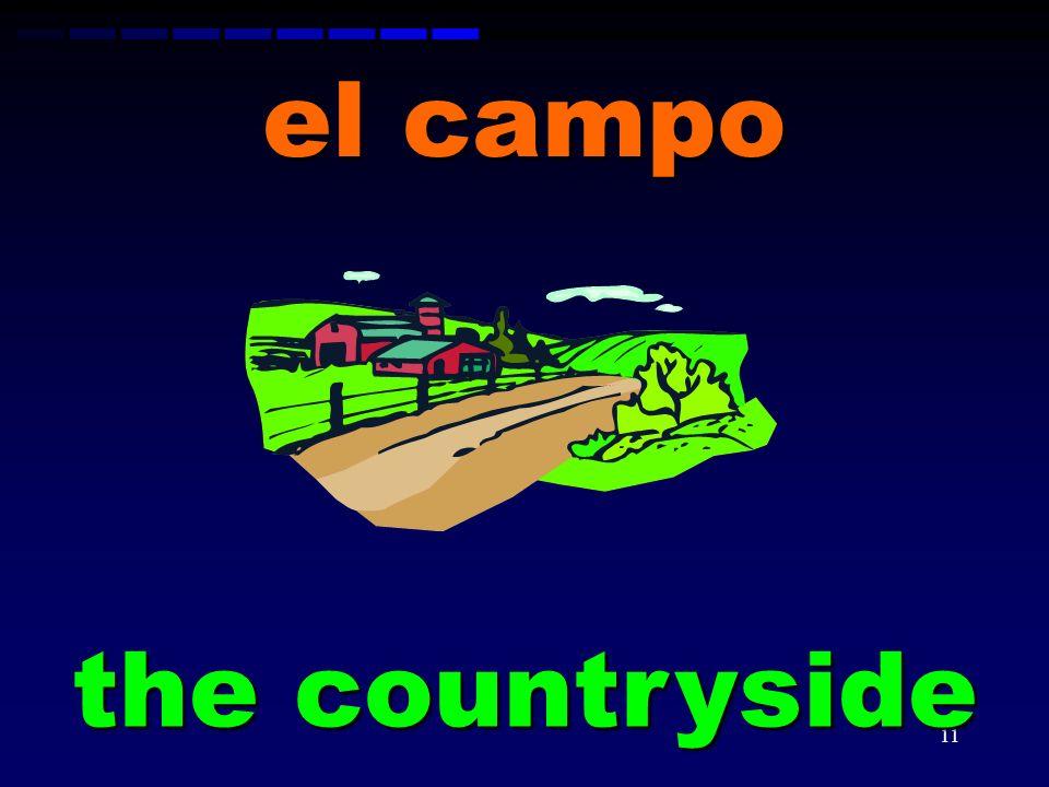 el campo the countryside