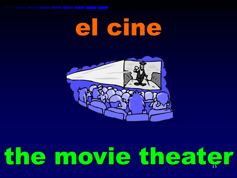 el cine the movie theater