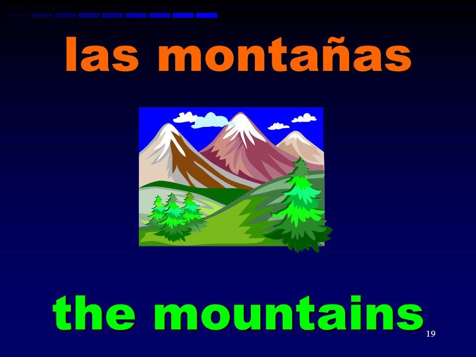las montañas the mountains