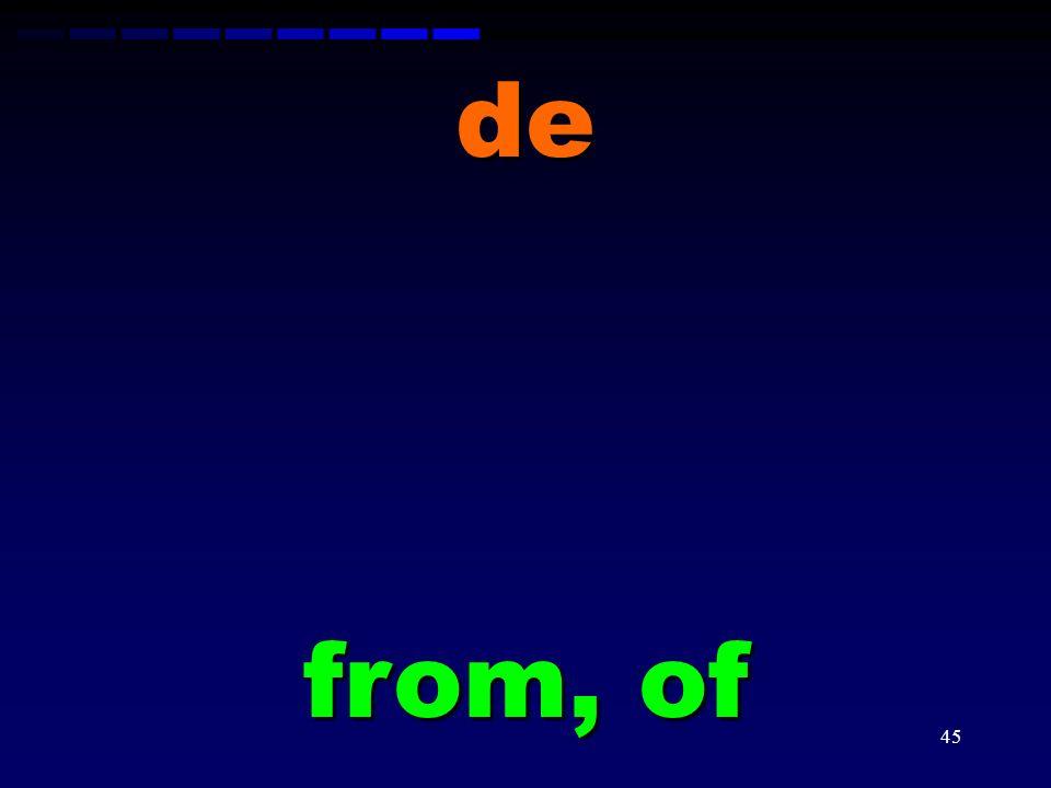 de from, of