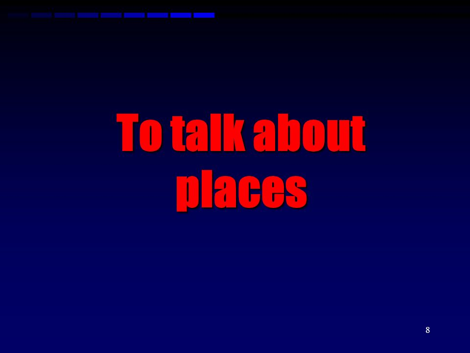 To talk about places