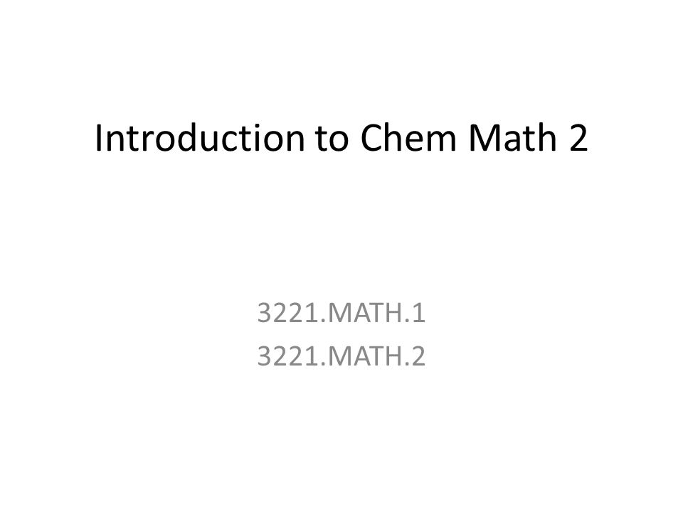 Introduction to Chem Math 2