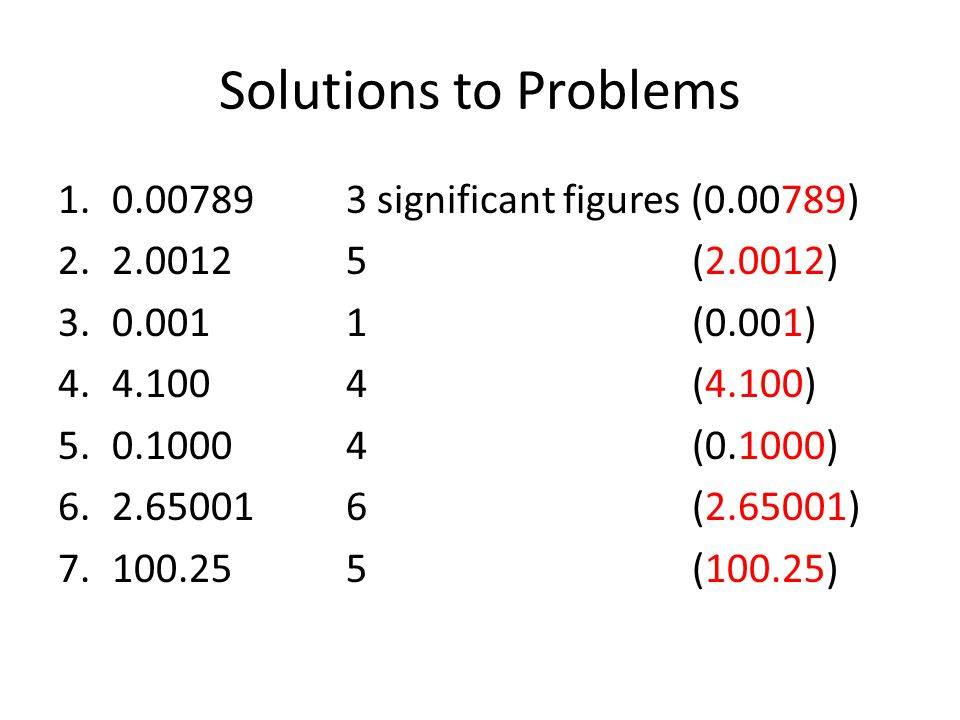 Solutions to Problems 0.00789 3 significant figures (0.00789)