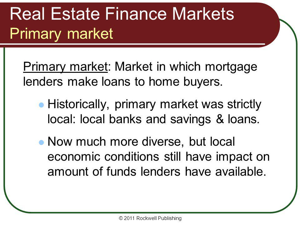 Real Estate Finance Markets Primary market