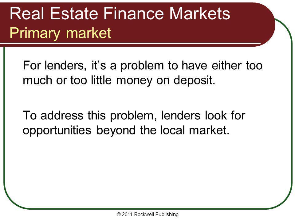 Real Estate Finance Markets Primary market