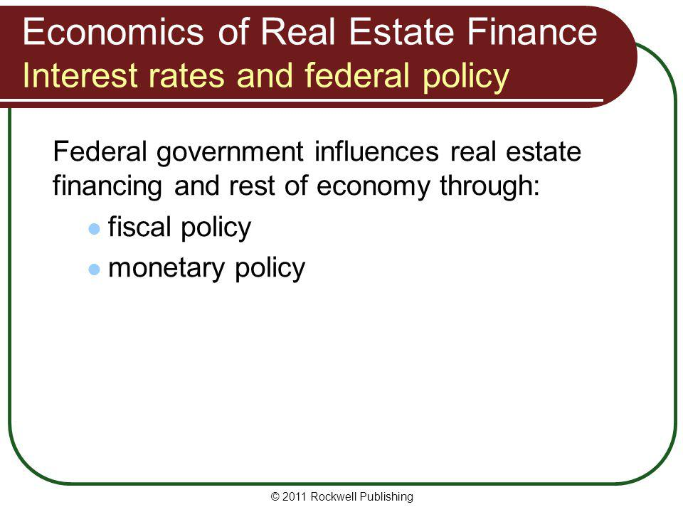 Economics of Real Estate Finance Interest rates and federal policy