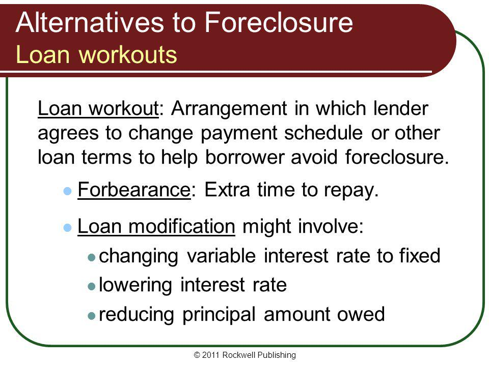 Alternatives to Foreclosure Loan workouts