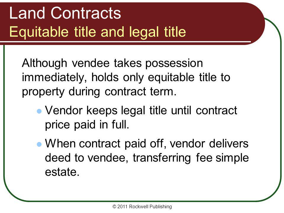 Land Contracts Equitable title and legal title