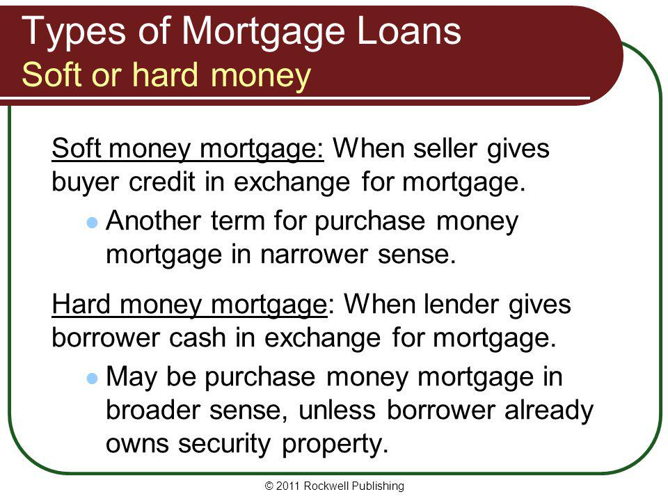 Types of Mortgage Loans Soft or hard money