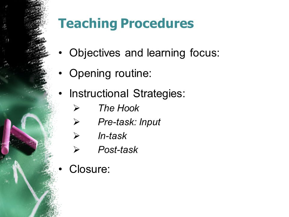 Teaching Procedures Objectives and learning focus: Opening routine: