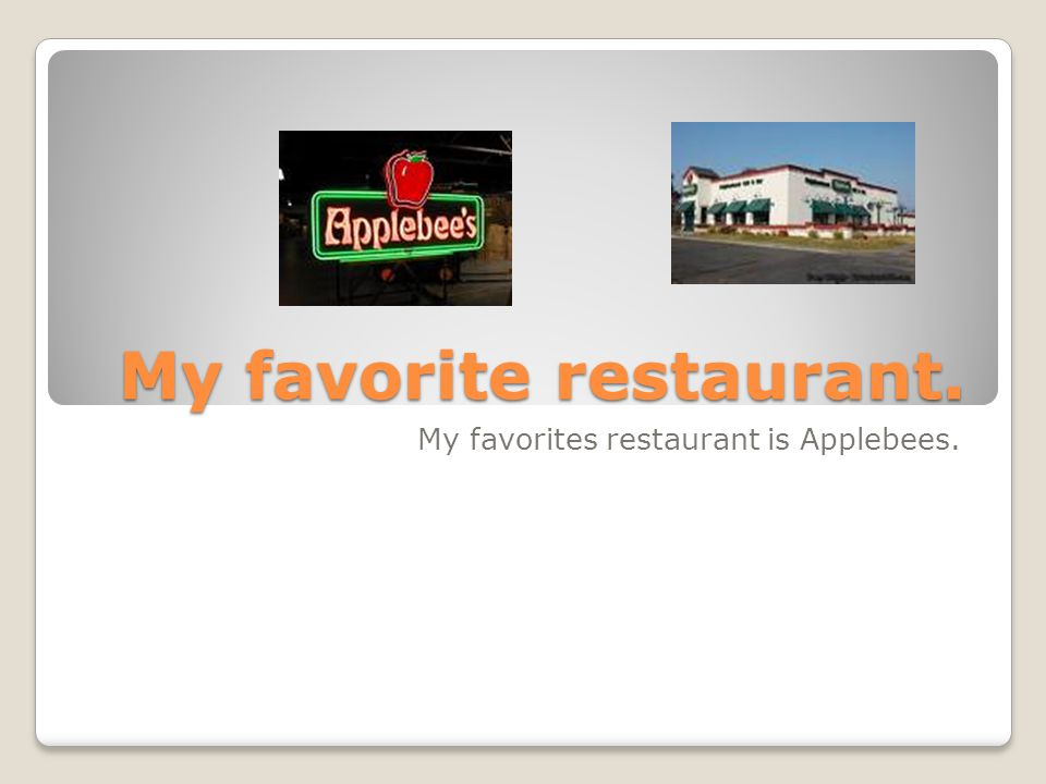 My favorite restaurant.