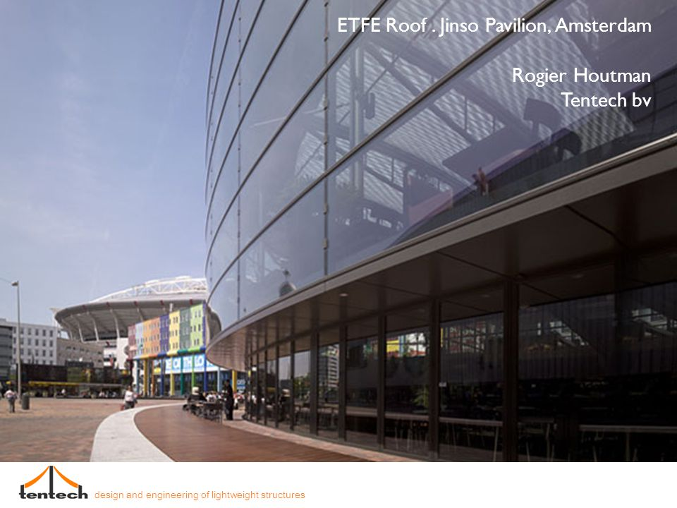 ETFE Roof . Jinso Pavilion, Amsterdam Rogier Houtman Tentech bv
